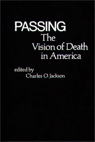 Passing: The Vision of Death in America 9780837197579