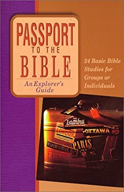 Passport to the Bible: An Explorer's Guide 9780830811717