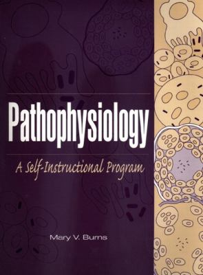 Pathophysiology: A Self-Instructional Program 9780838580844
