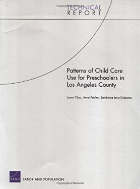 Patterns of Child Care Use for Preschoolers in Los Angeles C 9780833037770