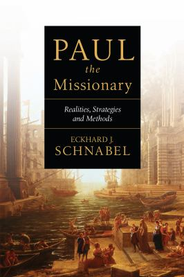 Paul the Missionary: Realities, Strategies and Methods 9780830828876