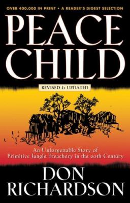 Peace Child: An Unforgetting Story of Primitive Jungle Teaching in the 20th Century 9780830737840