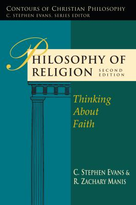 Philosophy of Religion: Thinking about Faith 9780830838769
