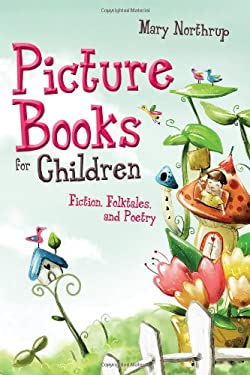 Picture Books for Children: Fiction, Folktales, and Poetery