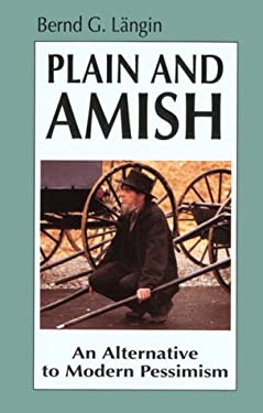 Plain and Amish: An Alternative to Modern Pessimism 9780836136654