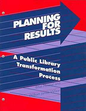 Planning for Results: A Public Library Transformation Process 9780838934791