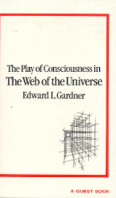 Play of Consciousness in the Web of the Universe 9780835602365