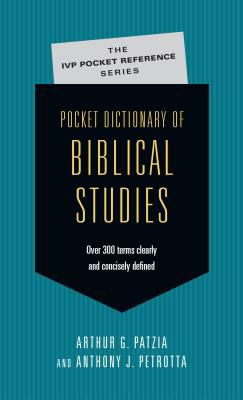 Pocket Dictionary of Biblical Studies: Over 300 Terms Clearly & Concisely Defined 9780830814671