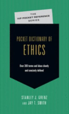 Pocket Dictionary of Ethics: Over 300 Terms & Ideas Clearly & Concisely Defined 9780830814688