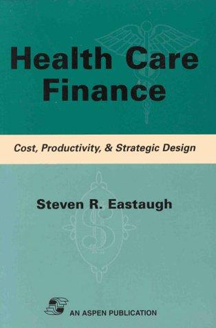 Pod- Health Care Finance: Cost, Productivity & Strategic Des 9780834211810
