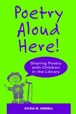 Poetry Aloud Here!: Sharing Poetry with Children in the Library 9780838909164
