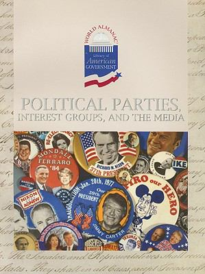 Political Parties, Interest Groups, and the Media 9780836854831