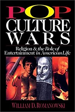 Pop Culture Wars: Religion and the Role of Entertainment in American Life 9780830819881