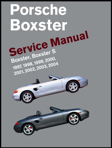 Porsche Boxster, Boxster S Service Manual: 1997, 1998, 1999, 2000, 2001, 2002, 2003, 2004: 2.5 Liter, 2.7 Liter, 3.2 Liter Engines 9780837616452