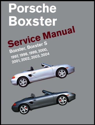 Porsche Boxster, Boxster S Service Manual: 1997, 1998, 1999, 2000, 2001, 2002, 2003, 2004: 2.5 Liter, 2.7 Liter, 3.2 Liter Engines