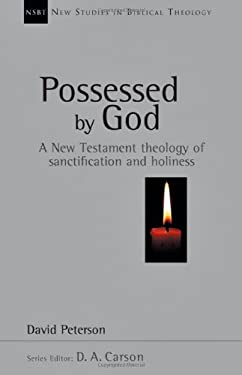 Possessed by God: A New Testament Theology of Sanctification and Holiness
