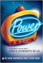 Power: A Children's Musical about God's Strength in Us 9780834175396