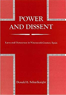 Power and Dissent: Larra and Democracy in Nineteenth-Century Spain 9780838757314