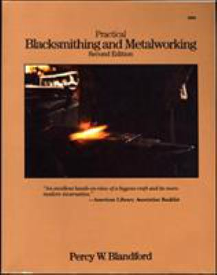 Practical Blacksmithing and Metalworking 9780830628940