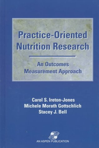 Practice-Oriented Nutrition Research: An Outcomes Measurement Approach 9780834208858