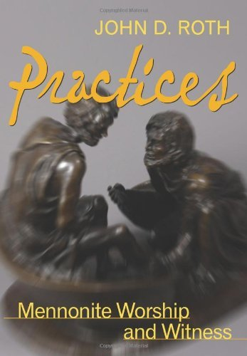 Practices: Mennonite Worship and Witness 9780836194272