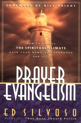 Prayer Evangelism: How to Change the Spiritual Climate Over Your Home, Neighborhood and City 9780830723973