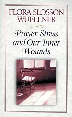Prayer, Stress, and Our Inner Wounds 9780835805018