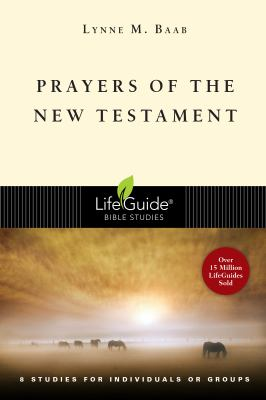 Prayers of the New Testament: 8 Studies for Individuals or Groups 9780830831371