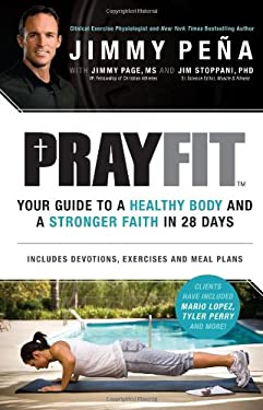 Prayfit: Your Guide to a Healthy Body and a Stronger Faith in 28 Days 9780830756513