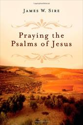 Praying the Psalms of Jesus