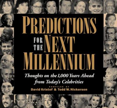 Predictions for the Next Millennium: Thoughts on the 1,000 Years Ahead from Today's Celebrities 9780836269161