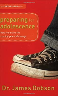 Preparing for Adolescence: How to Survive the Coming Years of Change 9780830738267