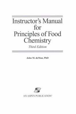 Instructor S Manual for Principles of Food Chemistry - 3rd Edition