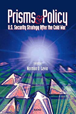 Prisms and Policy: U.S. Security Strategy After the Cold War 9780833014757