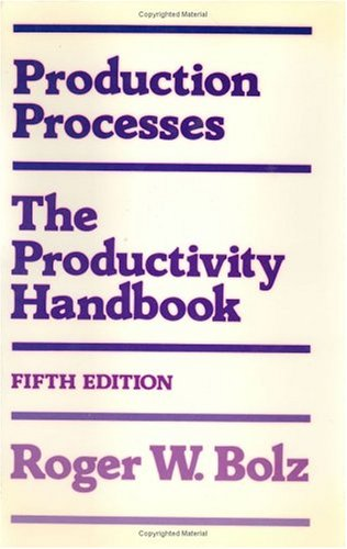 Production Processes: The Productivity Handbook 9780831110888