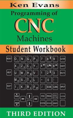 Programming of CNC Machines Student Workbook 9780831133177