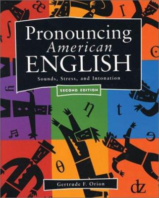 Pronouncing American English: Sounds, Stress, and Intonation 9780838463321