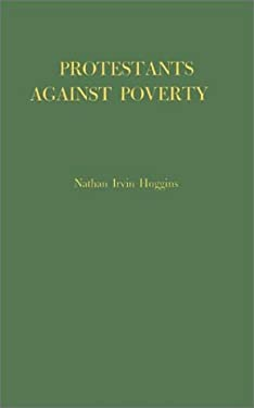 Protestants Against Poverty: Boston's Charities, 1870-1900 9780837133072
