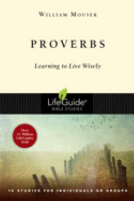 Proverbs: Learning to Live Wisely 9780830830268