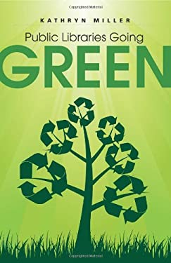 Public Libraries Going Green 9780838910184