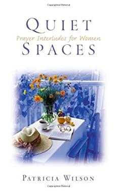 Quiet Spaces: Prayer Interludes for Women 9780835809696