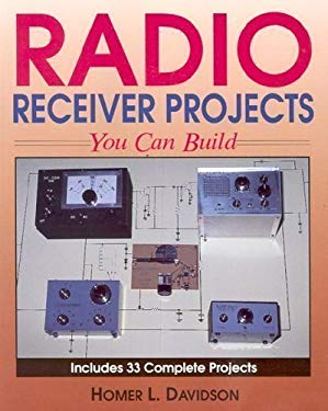 Radio Receiver Projects You Can Build 9780830641901