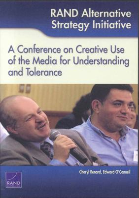 Rand Alternative Strategy Initiative: A Conference on Creative Use of the Media for Understanding and Tolerance 9780833044556
