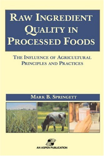 Raw Ingredients in the Processed Foods: The Influence of Agricultural Principles and Practices 9780834217690