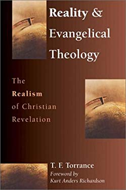Reality & Evangelical Theology: The Realism of Christian Revelation 9780830815869