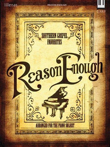 Reason Enough: Southern Gospel Favorites 9780834177512