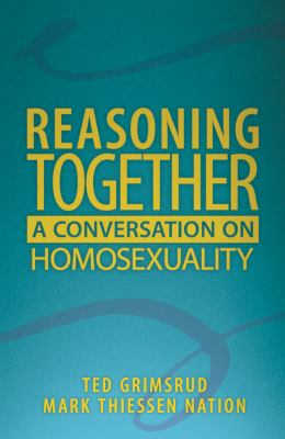 Reasoning Together: A Conversation on Homosexuality 9780836194302