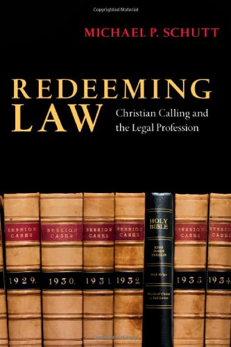 Redeeming Law: Christian Calling and the Legal Profession 9780830825998