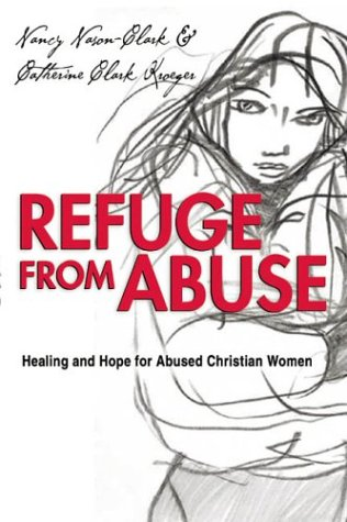 Refuge from Abuse: Healing and Hope for Abused Christian Women 9780830832033