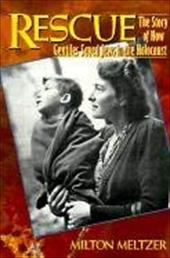 Rescue: The Story of How Gentiles Saved Jews in the Holocaust - Meltzer, Milton
